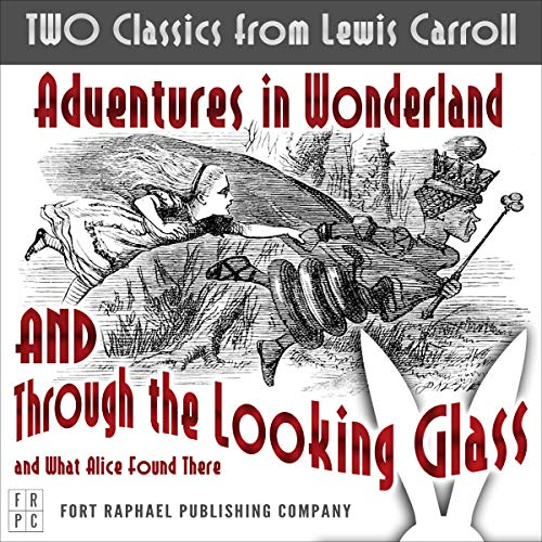 Alice's Adventures in Wonderland and Through the Looking-Glass and What Alice Found There - Unabridged cover art