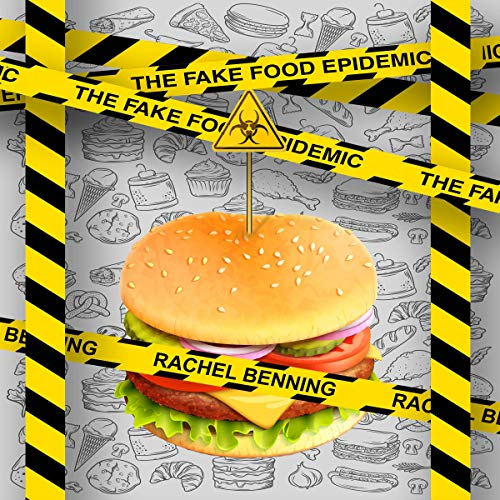 The Fake Food Epidemic Audiobook By Rachel Benning cover art