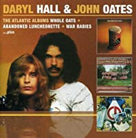 The Atlantic Albums: Whole Oates / Abandoned Luncheonette / War Babies by Hall & Oates (2011-08-02)