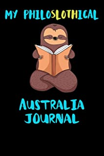 My Philoslothical Australia Journal: Blank Lined Notebook Journal Gift Idea For (Lazy) Sloth Spirit Animal Lovers