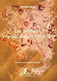 Les artéfacts impossibles de l'Histoire - Questionnement et remise en cause - Format Kindle - 11,99 €