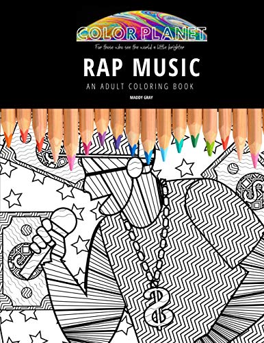 RAP MUSIC: AN ADULT COLORING BOOK: An Awesome Rap Music Coloring Book For Adults