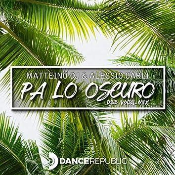 Pa Lo Oscuro (D3B Vocal Mix)