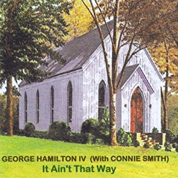 It Ain't That Way (with Connie Smith)