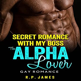 Gay Romance: Secret Romance with My Boss, the Alpha Lover audiobook cover art