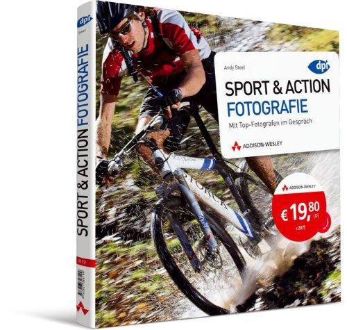 Sport & Action Fotografie: Mit Top-Fotografen im Gespräch (DPI Fotografie)