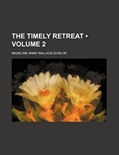 The Timely Retreat (Volume 2)