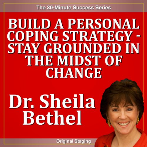 Build a Personal Coping Strategy - Stay Grounded in the Midst of Change cover art