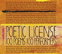 Poetic License: 100 Poems/100 Performers