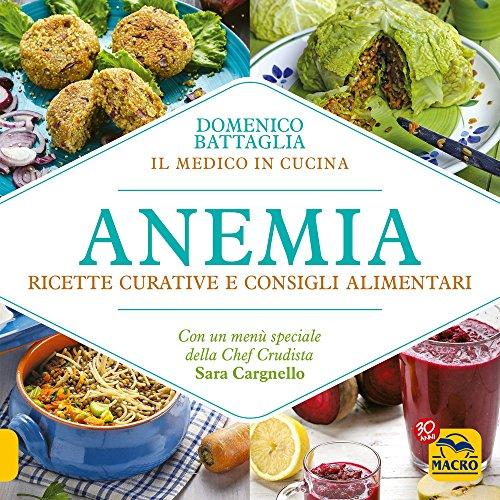 Anemia. Ricette curative e consigli alimentari