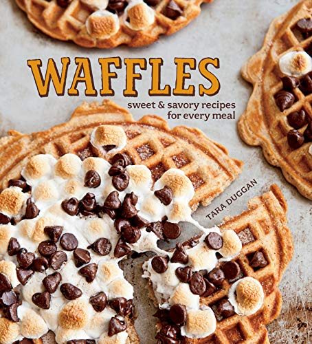 Waffles: Sweet & Savory Recipes for Every Meal (English Edition)