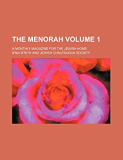 The Menorah; A Monthly Magazine for the Jewish Home Volume 1