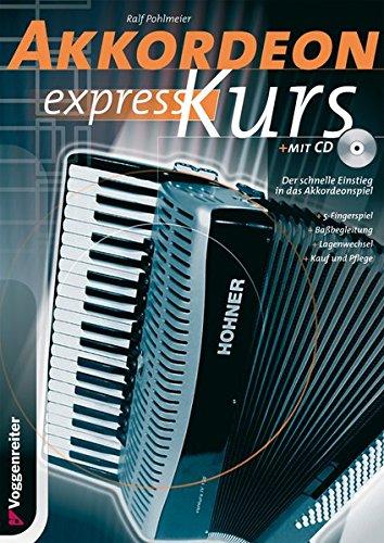 Akkordeon-Express-Kurs. Inkl. CD: Alles über Kauf und Pflege. 5-Fingerspiel. Baßbegleitung. Lagenwechsel. Über 30 Songs auf beiliegender CD: Alles ... ber 30 Songs auf beiliegender CD