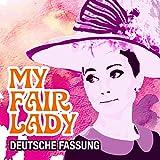 My Fair Lady (Deutsche Fassung)