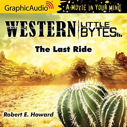 Couverture de The Last Ride [Dramatized Adaptation]