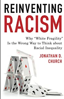 """Reinventing Racism: Why """"White Fragility"""" Is the Wrong Way to Think About Racial Inequality"""