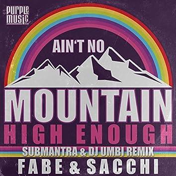 Ain't No Mountain High Enough (Submantra & DJ Umbi Purple Remix)