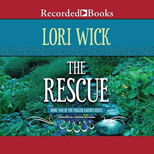 The Rescue     The English Garden Series, Book 2              By:                                                                                                                                 Lori Wick                               Narrated by:                                                                                                                                 Virginia Leishman                      Length: 8 hrs and 40 mins     4 ratings     Overall 4.0