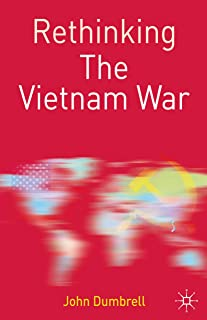 Rethinking the Vietnam War (Rethinking World Politics)