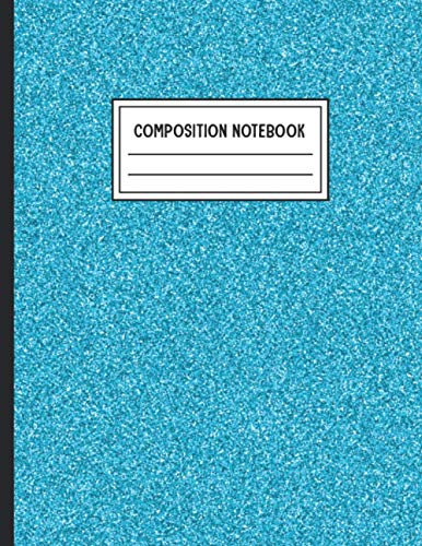 Composition Notebook: Wide Ruled Lined Paper Azure Glitter Glittery Texture Notebook, Sparkle...
