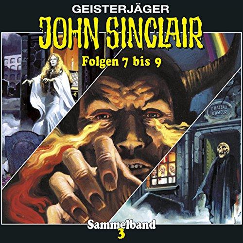 Das Horror-Schloss im Spessart / Das Mädchen von Atlantis / Das Dämonenauge (John Sinclair Sammelband 3, Folgen 7-9) Titelbild