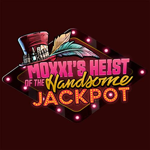 Borderlands 3 Moxxi S Heist Of The Handsome Jackpot