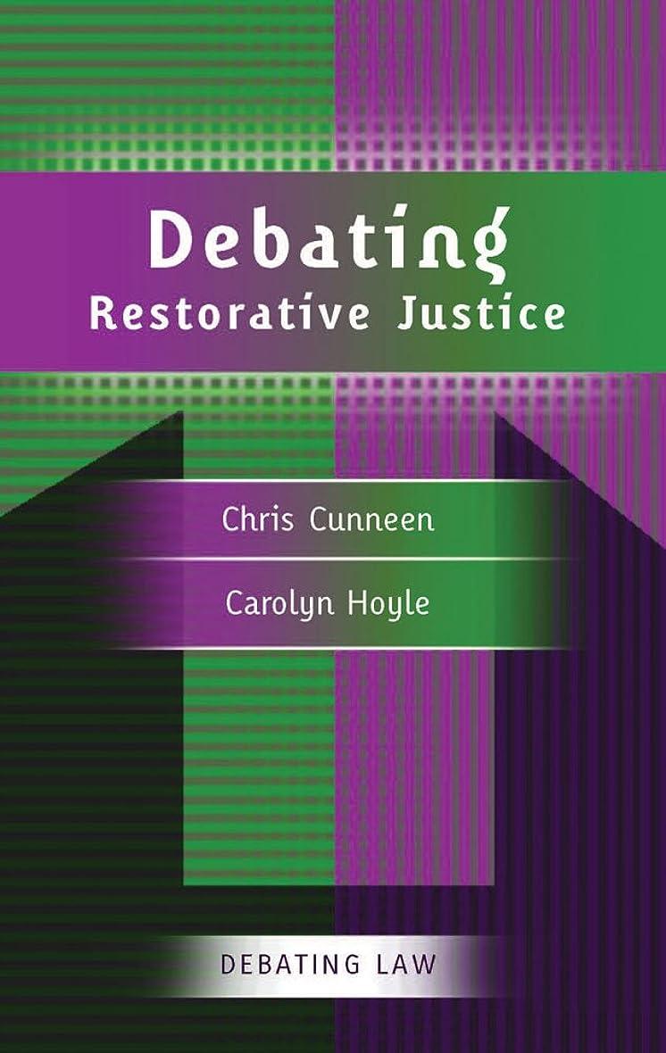 南極適合する疎外Debating Restorative Justice (Debating Law) (English Edition)