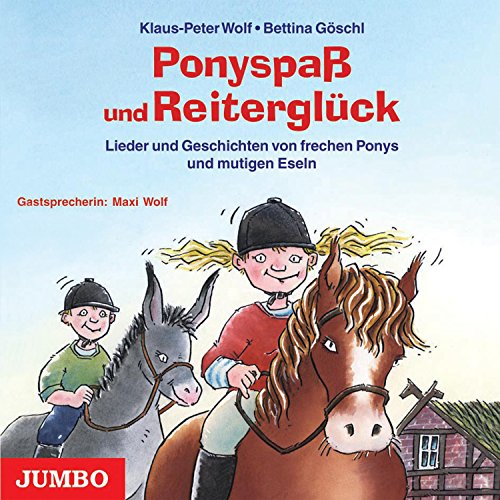 Ponyspaß und Reiterglück: Lieder und Geschichten von frechen Ponys und mutigen Eseln Titelbild