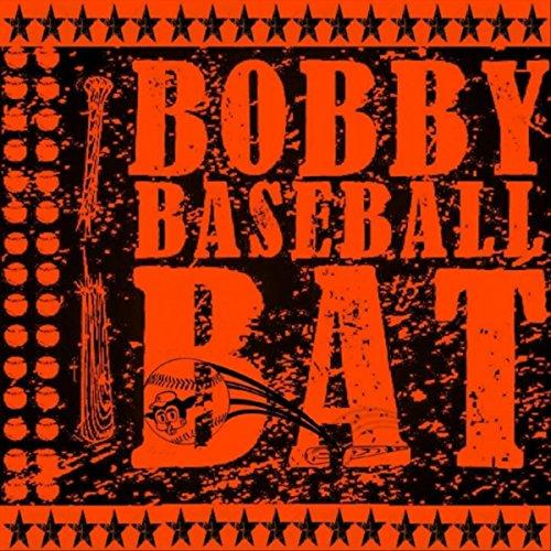 Bobby Baseball Bat [Explicit]
