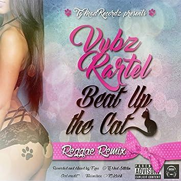 Beat up the Cat (Reggae Remix)
