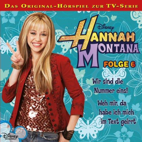 Wir sind die Nummer eins! / Weh mir, da habe ich mich im Text geirrt     Hannah Montana 6              Autor:                                                                                                                                 Conny Kunz                               Sprecher:                                                                                                                                 Nora Jokhosha,                                                                                        Shandra Schadt,                                                                                        Marieke Oeffinger                      Spieldauer: 54 Min.     2 Bewertungen     Gesamt 5,0