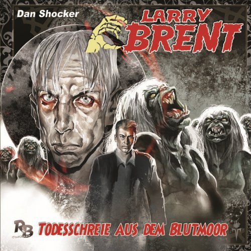 Todesschreie im Blutmoor (Larry Brent 8) Titelbild