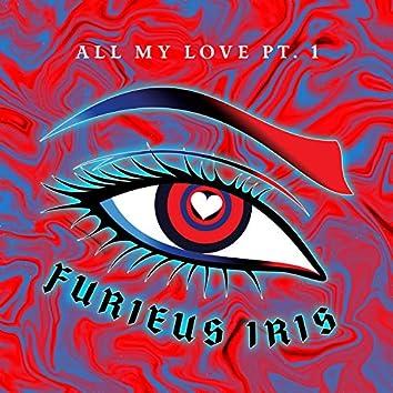 All My Love, Pt. 1