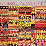 FANTASTIC SOMETHING(paper-sleeve) by FANTASTIC SOMETHING (2009-09-23)