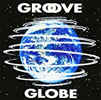 Groove Globe by T-Square (2004-04-21)