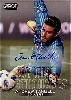 2018 Stadium Club MLS Autograph #32 Andrew Tarbell AUTO San Jose Earthquakes Soccer Trading Card