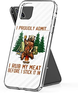 Case Phone I Rub My Meat Before Stick It in Bear Camping BBQ (6.5-inch Diagonal Compatible with iPhone 11 Pro Max)