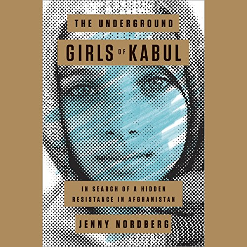 The Underground Girls of Kabul audiobook cover art