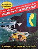 The AADA Road Atlas and Survival Guide: The West Coast (Volume 2) Supplement for Gurps Autoduel and Car Wars