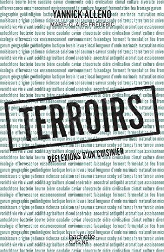Terroirs : réflexions d'un cuisinier [ PRIX DES CHEFS MILLÉSIME (CUISINE) (French Edition)