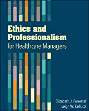 Ethics and Professionalism for Healthcare Managers (Gateway to Healthcare Management)