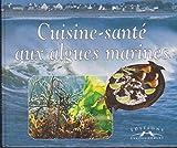 Cuisine-santé aux algues marines