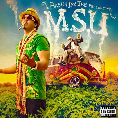 Baby Bash & Jay Tee Present - M.S.U. [Explicit]