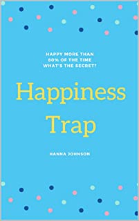 Happiness Trap: How To Unlock Happiness Trap