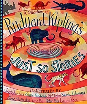A Collection of Rudyard Kipling s Just So Stories