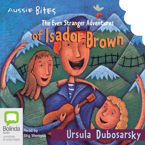 The Even Stranger Adventures of Isador Brown: Aussie Bites audiobook cover art
