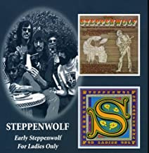 Early Steppenwolf: For Ladies Only