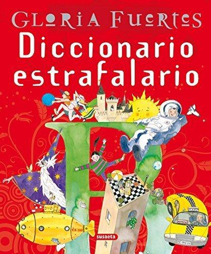 Diccionario Estrafalario = Extravagant Dictionary (Spanish Edition) by Gloria Fuertes(2001-08-01)
