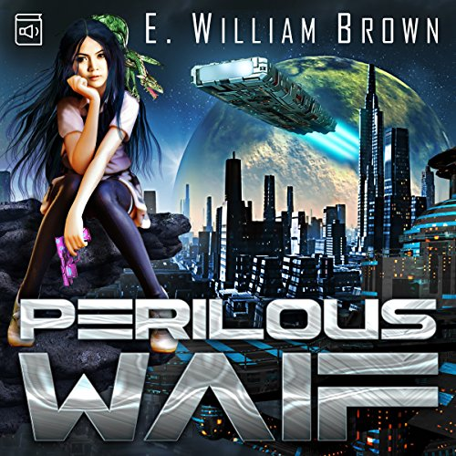 Perilous Waif     Alice Long, Book 1              By:                                                                                                                                 E. William Brown                               Narrated by:                                                                                                                                 Mare Trevathan                      Length: 16 hrs and 29 mins     27 ratings     Overall 4.9
