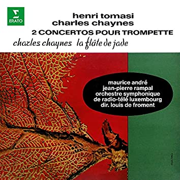 Tomasi & Chaynes: Concertos pour trompette - Chaynes: La Flûte de jade